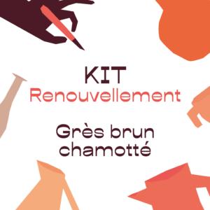 KIT renouvellement – grès brun chamotté – A RETIRER SUR PLACE